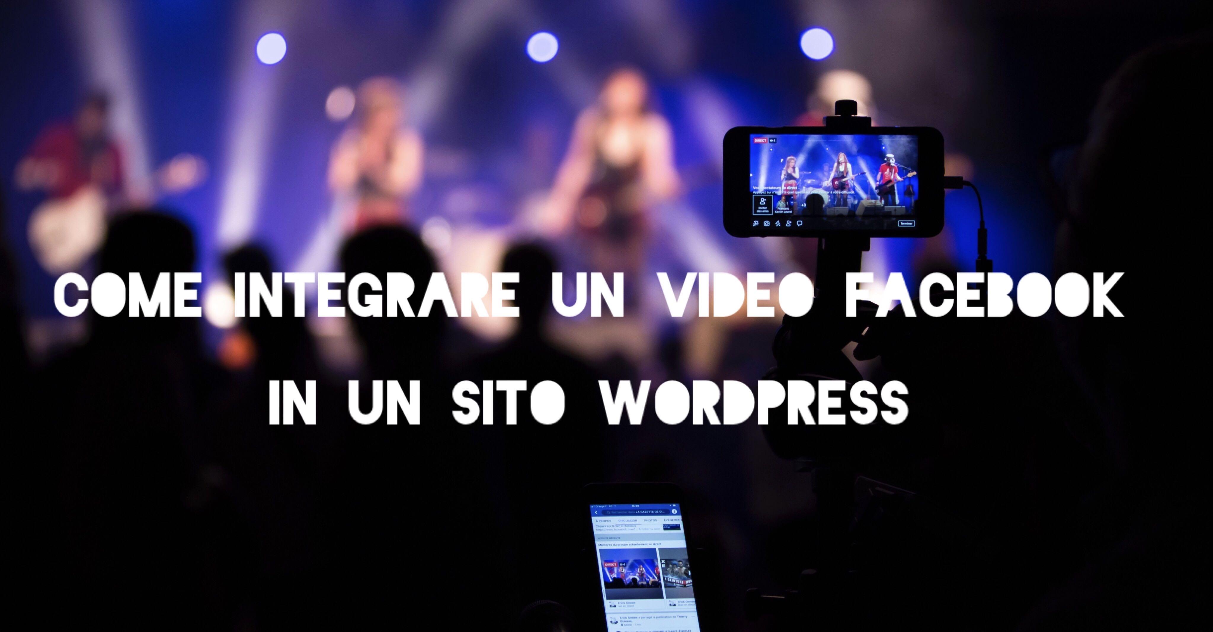 Come integrare un video Facebook in un sito WordPress