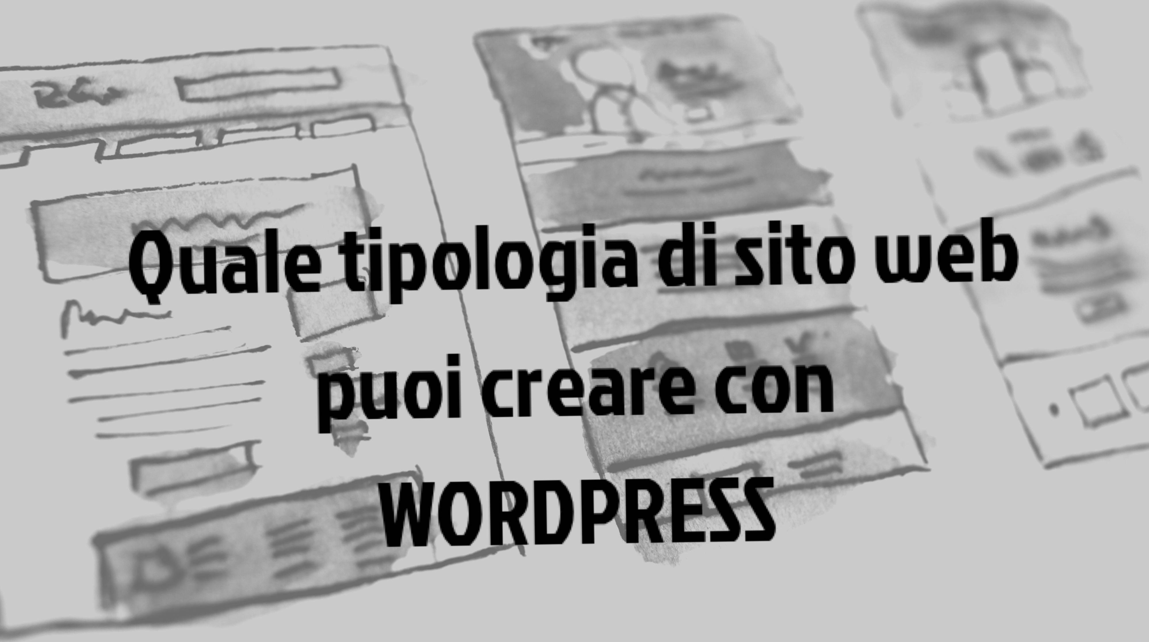 Quale sito web puoi creare con WordPress