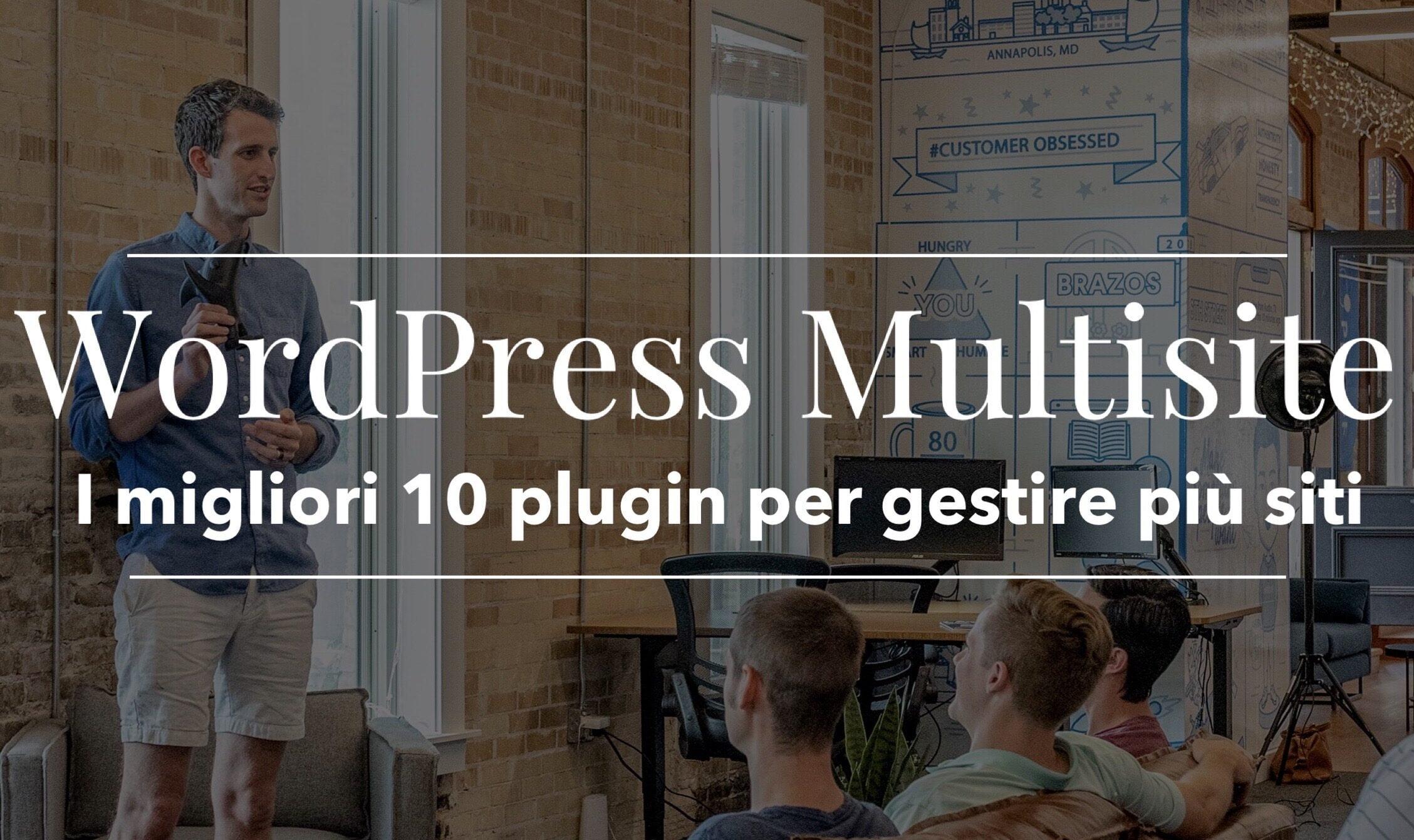 WordPress Multisite: i migliori plugin per gestire più siti sulla stessa rete